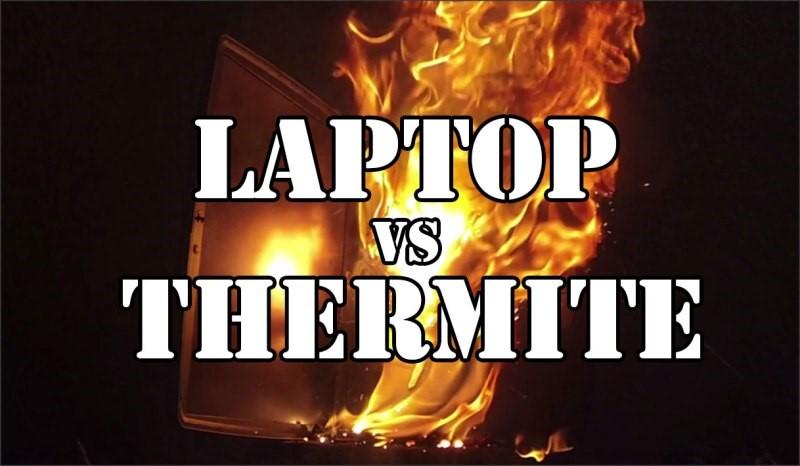 Laptop Vs Thermite: Destrucción en cámara lenta